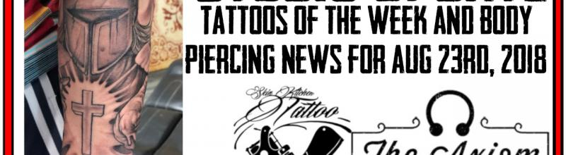 Studio Update for 8/23/2018 with Tattoos of the Week and Body Piercing News.