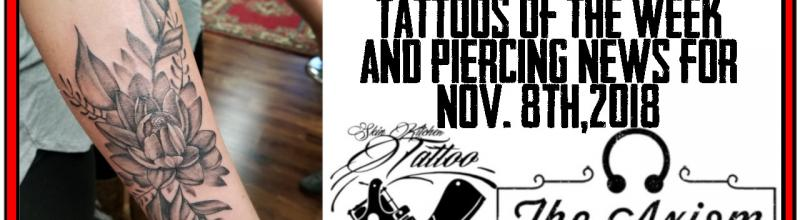 Tattoos of the Week, Piercing News, and $15 Off Piercing Special - Studio Update for Nov. 8th, 2018