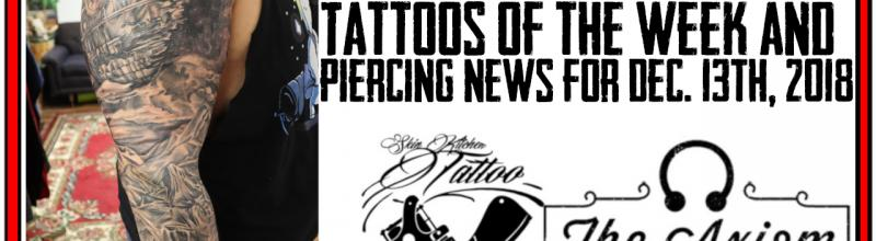Tattoos of the Week by Jack and Westley and Body Piercing News, Studio Update for Dec. 13th, 2018