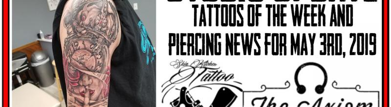 Tattoos of the week from Jack Lowe and Westley Dickerson and the latest in Piercing News by DaVo - Studio Update for May 3nd, 2019