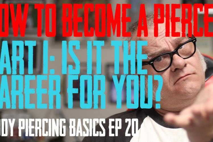 Thinking about becoming a Professional Piercer? Here's a first in a new series - How to Become a Piercer - Part 1: Is It the Career for You? Body Piercing Basics EP 20