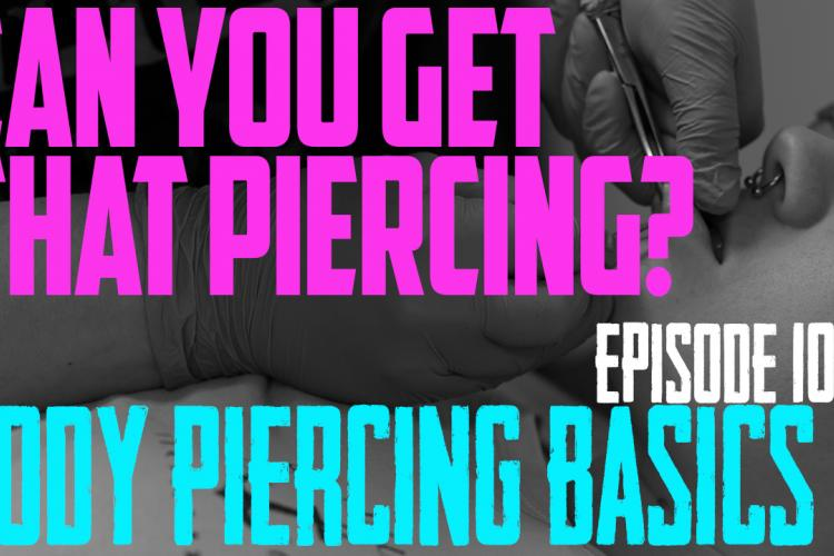 Can You Get That Piercing?  Piercings & Anatomy - Body Piercing Basics EP107 - https://youtu.be/PUJ9SgQqLYM