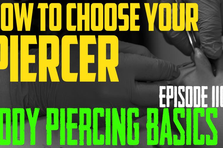 How to Choose Your Piercer - Body Piercing Basics EP110 - https://youtu.be/OUIxEaFV1XY