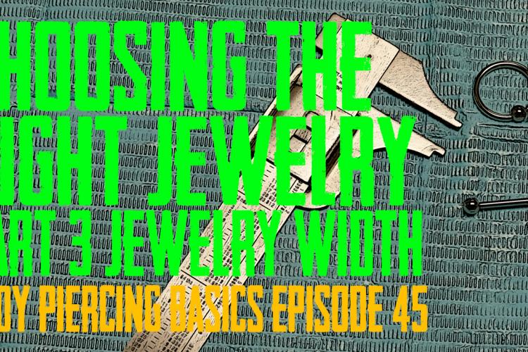 Choosing the Right Piercing Jewelry Part 3 - Width - Body Piercing Basics - EP46 - https://youtu.be/4lXf4-Ohm1M