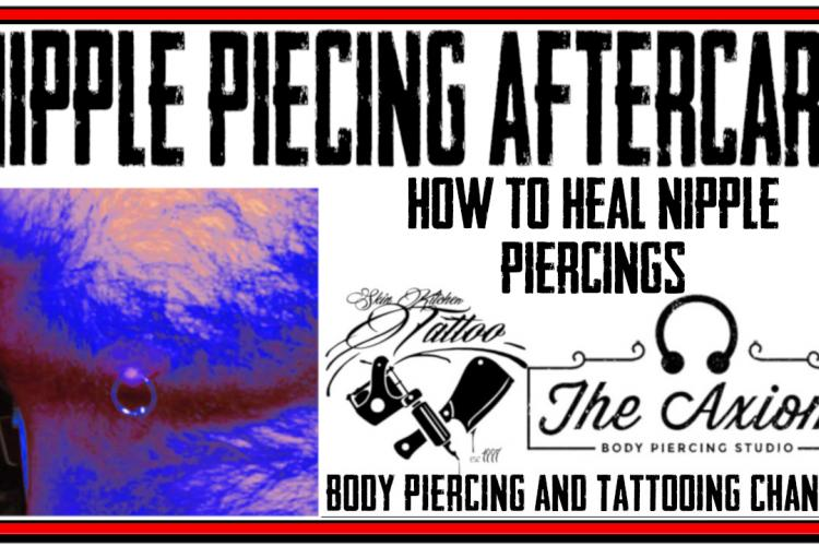 Nipple Piercing Aftercare Instructions Video - How to Heal Nipple Piercings