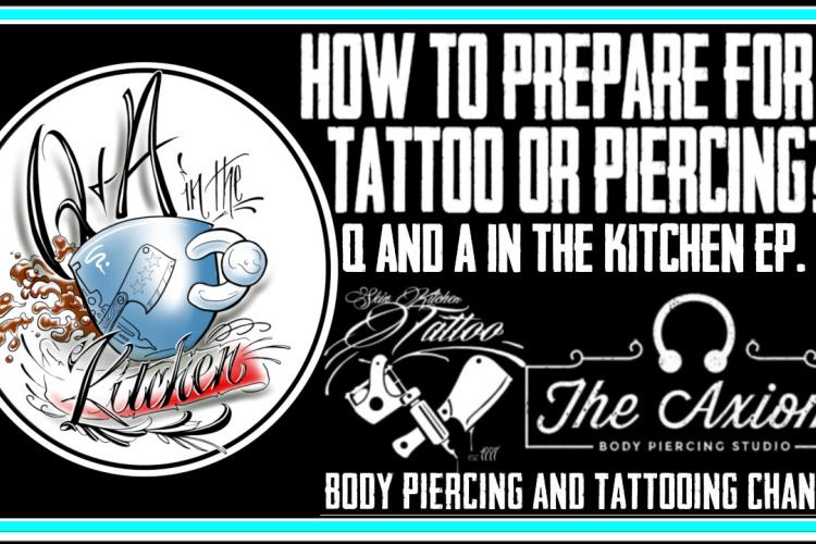 Preparing to get Tattooed or Pierced - Q&A In The Kitchen EP 02