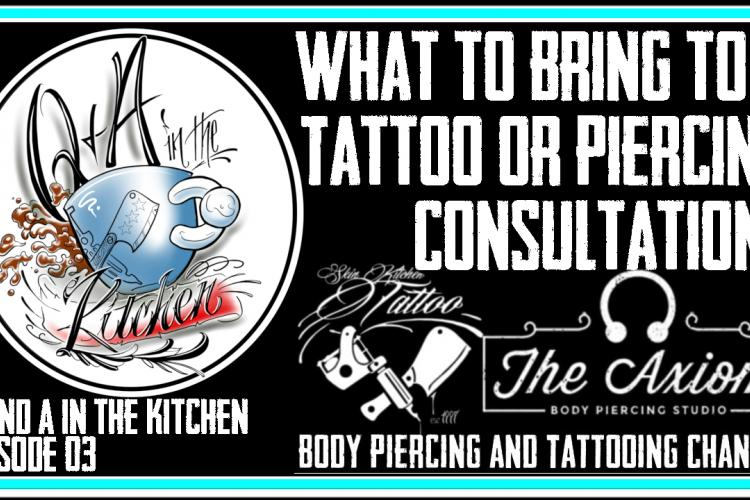 How to Prepare for a Tattoo or Piercing Consultation - Q&A in the Kitchen EP03