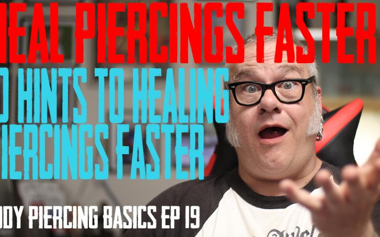 10 Hints to Healing Piercings faster - https://youtu.be/5Xkzbatmwfo