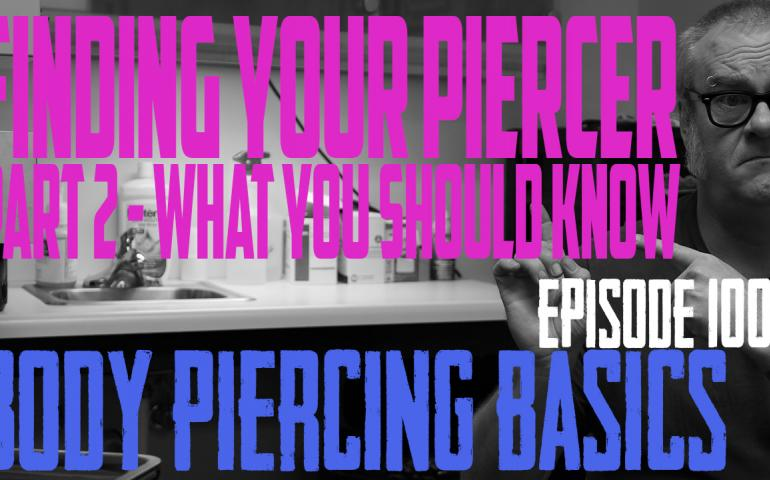 The 100th Episode!!! 2021 Finding Your Piercer Part 2 - What You Should Know - Body Peircing Basic EP100 - https://youtu.be/AxzgWKjglPI