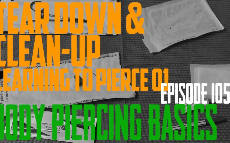 Learn to Pierce Part 2 - Tear Down & Clean-up - Body Piercer Basics EP105 - https://youtu.be/DeOXkDgQ1-c