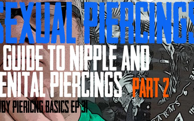 Thinking about getting Nipple or Genital Piercings? In Body Piercing Basics EP 31, DaVo covers preparing, the experience and aftermath of getting pierced. This is the second video on Sexual Piercing. https://youtu.be/xynQpQunOxE