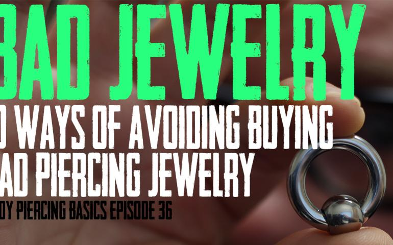 How to Avoid buying Bad Jewelry - Body Piercing Basics EP 36 - https://youtu.be/BwOM1kxH6Ic
