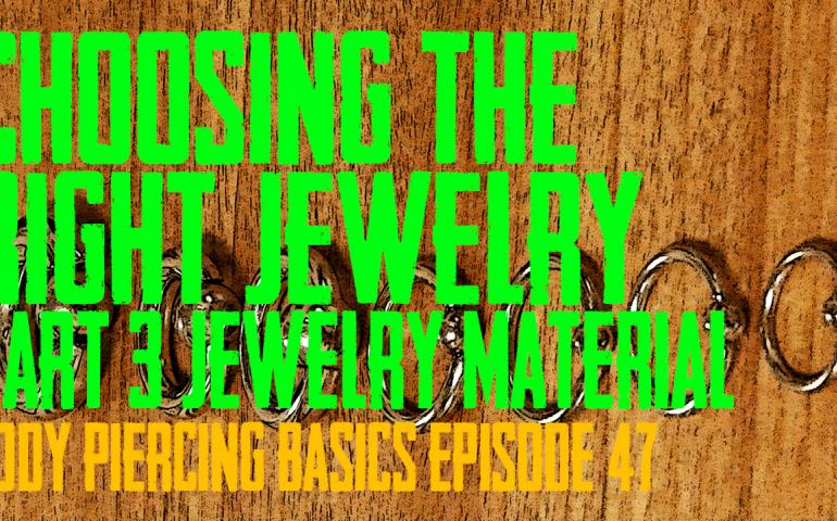 Choosing the Right Piercing Jewelry Part 4 - Jewelry Material - Bdoy Piercing Basics EP 47 - https://youtu.be/Pwj1j5Nyw5s