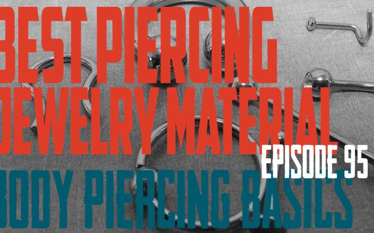 Best Piercing Jewelry Materials - Body Piercing Basics EP95 - https://youtu.be/_TR71dsv1ic