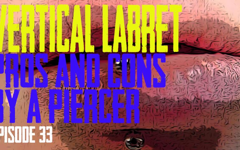 Vertical Labret Piercing Pros & Cons by a Piercing EP 34 - https://youtu.be/Y5IrgfDQLaM