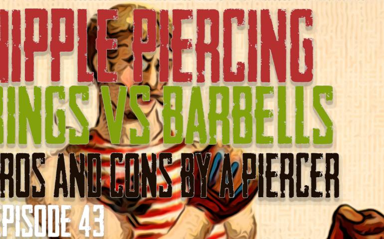 Nipple Piercings - Rings Vs Barbells - Pros and Cons by a Piercing EP44  - https://youtu.be/GS5BldwVvAA