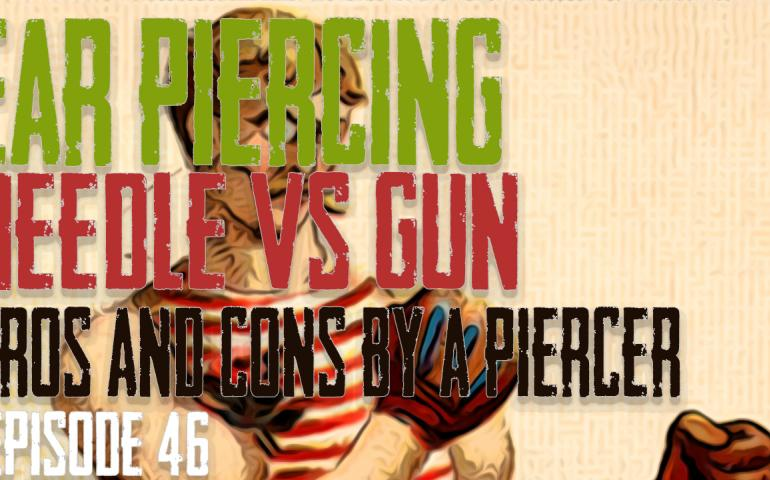 Ear Piercing - Needle VS Gun - Pros & Cons by a Piercer EP 46