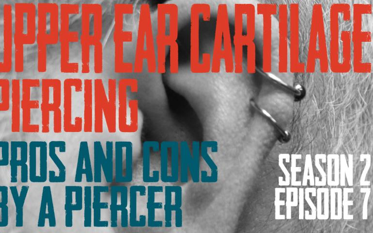 2021 Upper Ear Cartilage Piercing Pros & Cons by a Piercer S02 EP07 - https://youtu.be/T7lzAZOoLNY