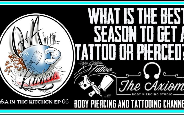 EP06 What is the Best Season to Get a Tattoo or Pierced?