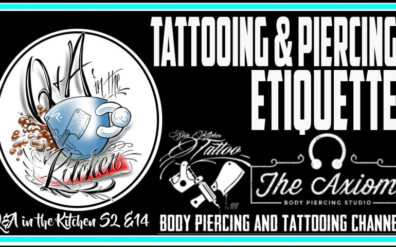 New Episode of Q&A in the Kitchen Premiers Sunday, May 24th at 5 pm CST. Tattooing & Piercing Etiquette S02 EP14 - https://youtu.be/Dh9dNNkcN4E