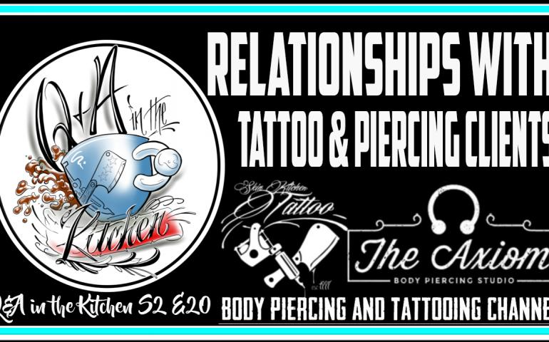 Tattoo and Piercing Artists talk about their relationship with their clients - Q&A in the Kitchen S02 EP20 - https://youtu.be/lpMSDkIvxMI