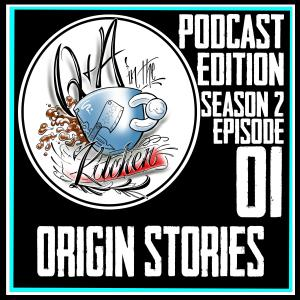 Origin Stories - How did you become an artist Q&A Podcast Season 2 EP 01