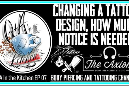 Changing a Tattoo Design, How Much Notice is Needed? Q&A In the Kitchen Episode 07