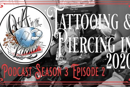 Tattooing & Piercing in 2020 - Q&A in the Kitchen Podcast S03 EP02 - https://youtu.be/QBJkWTfkn9Q