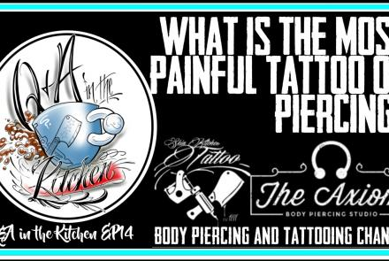 New Episode of Q&A in the Kitchen, What is the Most Painful Tattoo or Piercings? - EP14 Jack, Westley and DaVo cover the painful spots, the difference between styles and artists and even the ethics of extreme body modifications