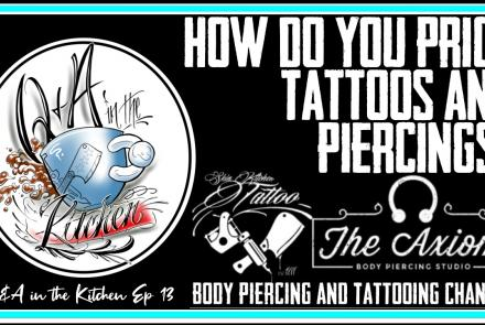 How Tattoos and Piercings are priced - Q&A in the Kitchen EP 13