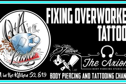 New Q&A in the Kitchen - Fixing Overworked Tattoos - S02 EP19 - https://youtu.be/rLA0AH-UalA