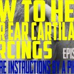 How to Heal Upper Ear Cartilage Piercings - Aftercare Instructions by a Piercer EP02