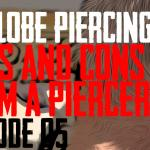 Pros & Cons of Earlobe Piercing by a Piercer. In the Fifth installment I talk about the advantages and disadvantages involved in getting an Ear Lobe Piercing