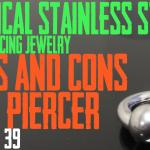 Surgical Stainless Steel Body Piercing Jewelry Pros & Cons by a Piercer EP 39 - https://youtu.be/59aLTUlD5lo