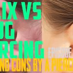 Helix Vs Snug Piercing Pros & Cons by a Piercer EP 55 - https://youtu.be/qXS537-dzxM