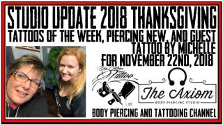 Tattos of the Week by Jack, Westley & Special Guest Michelle, & Piercing News- 11/22 Studio Update