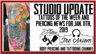 Tattoos of the Week from Jack and Westley and the Latest Piercing News from DaVo, Studio Update for Jan. 11th, 2019