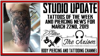 Tattoos of the Week from Jack and Westley and Piercing News by DaVo, Studio Update for March 22nd, 2019