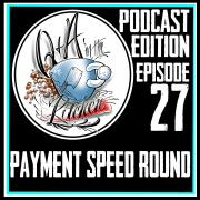Payment Speed Round - Q&A in the Kitchen Podcast EP 27