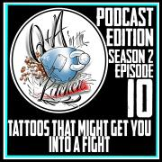 Tattoos That Might Get You into a Fight - Q&A in the Kitchen Podcast S2 EP10