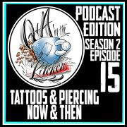 Tattooing & Piercing, Old Days VS. Now Q&A in the Kitchen S02 EP15