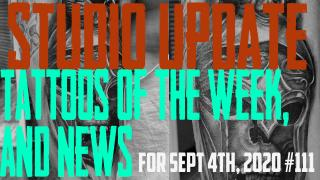 Tattoos of the Week, Piercing and Content News - Studio Update #111 for Sept. 4th, 2020 - https://youtu.be/YOqhBKaalV8