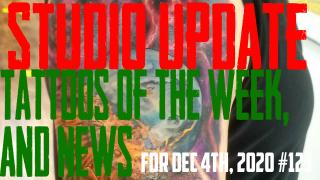 Studio Update #123 with Tattoos of the Week, Piercing & Content News for Dec. 4th, 2020 - https://youtu.be/kzr275IKAdM