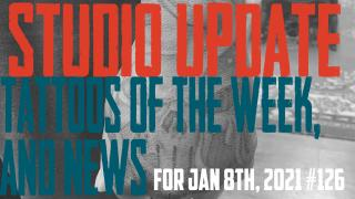 Tattoos of the Week, Brent's First Tattoo of the Week, Piercing & Content News - Studio Update #126 for Jan. 8th, 2021 - https://youtu.be/oCi908J_Xrc
