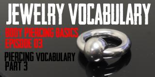 Jewelry Vocabulary Body Piercing Basics Part 3