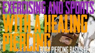 If you are considering a piercing or healing a piercing and are active in sports, physical activities and exercise, here's a guide on how to heal your piercings and keep them healthy. Body Piercing Basics EP 29 - Exercise and Sports with a Healing Piercing - https://youtu.be/FEI8mo3P7fc