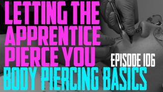 Should You Let an Apprentice Pierce You? - Body Piercing Basics EP106 - https://youtu.be/7wKhr9fzMH4