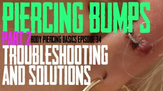 Troubleshooting and Solutions for Piercing Bumps. Body Piercing Basics EP 34 - https://youtu.be/UYYSHw8umI4