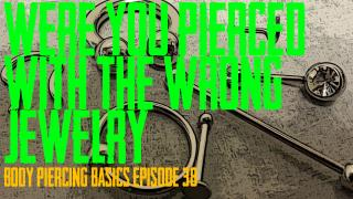 Were You Pierced with the Wrong Jewelry - Body Piercing Basics EP 39 - https://youtu.be/A7KlKQm--8A