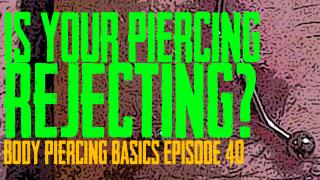 Body Piercing Basics EP 40 - DaVo covers Why, How, and When Piercings Reject and What to do about it - https://youtu.be/As3KktCXFA8